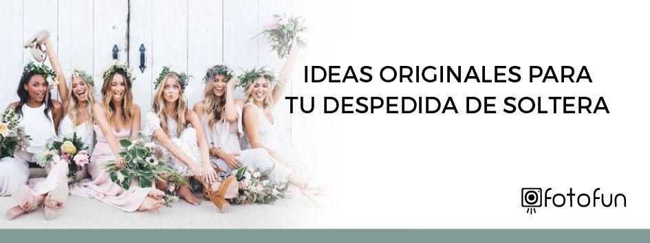 Ideas Originales para tu Despedida de Soltera
